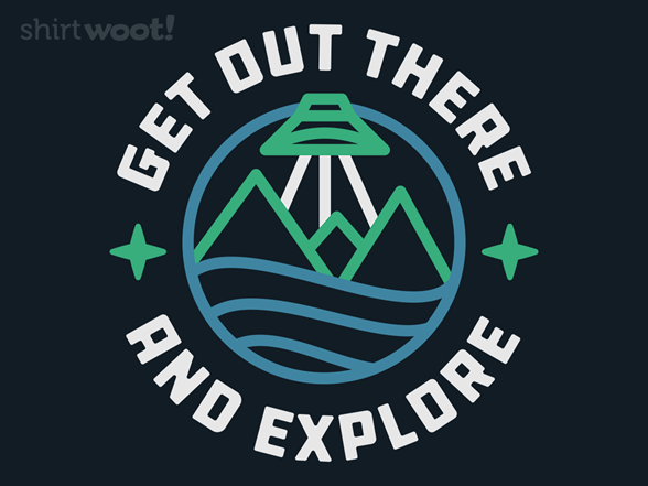 Woot!: Get Out There and Explore