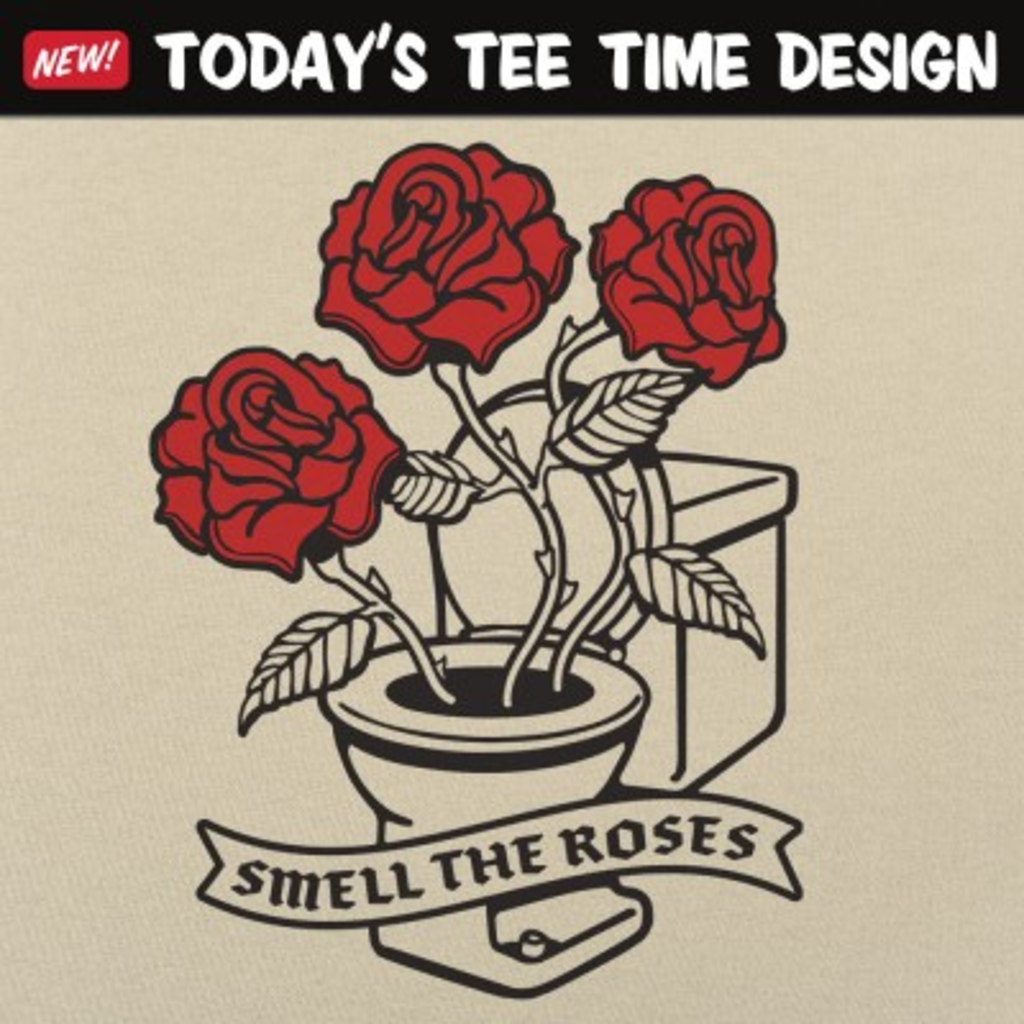 6 Dollar Shirts: Smell The Roses
