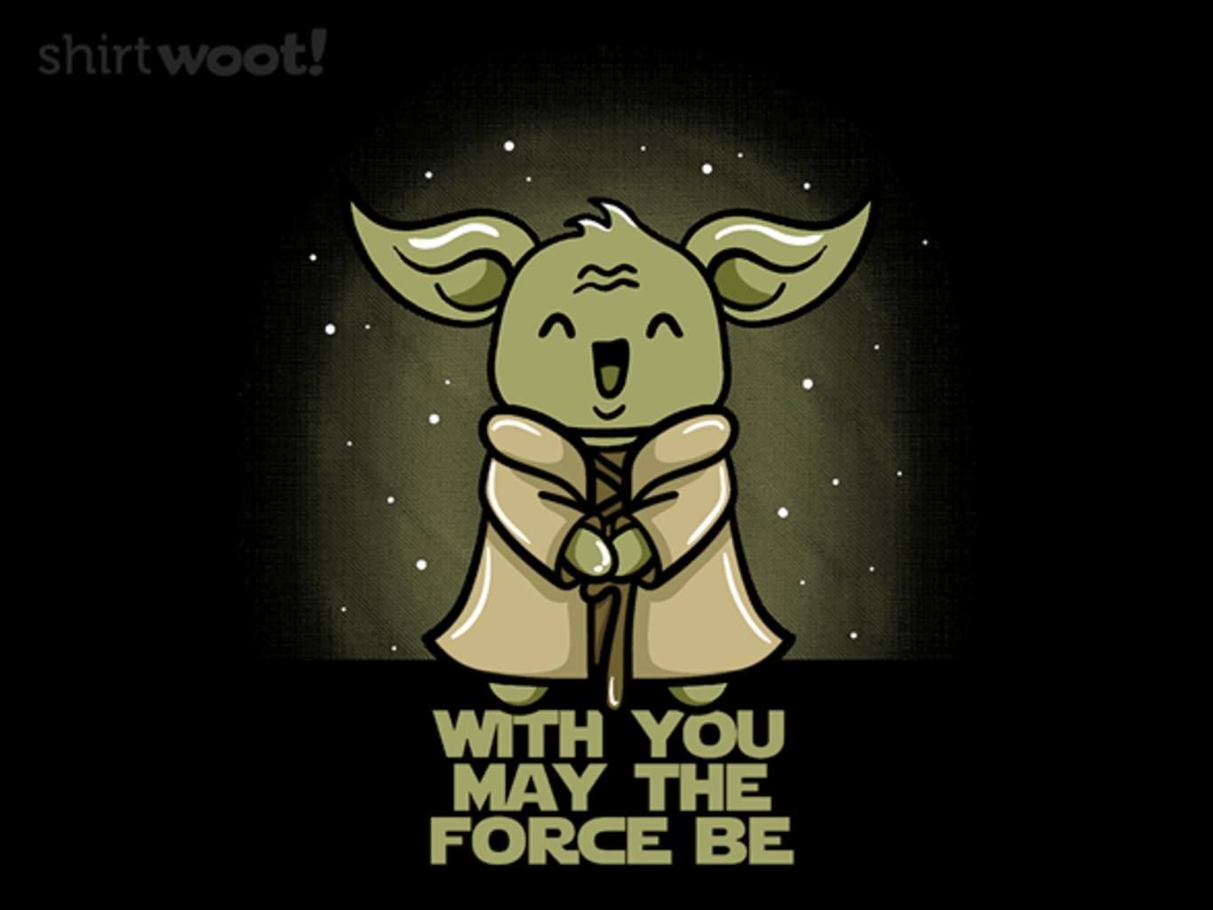 Woot!: With You May the Force Be - $15.00 + Free shipping
