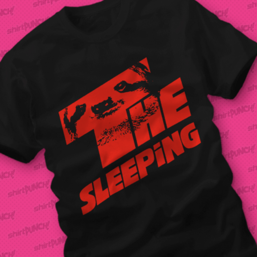 ShirtPunch: The Sleeping