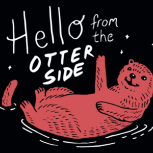 SnorgTees: Hello From The Otter Side
