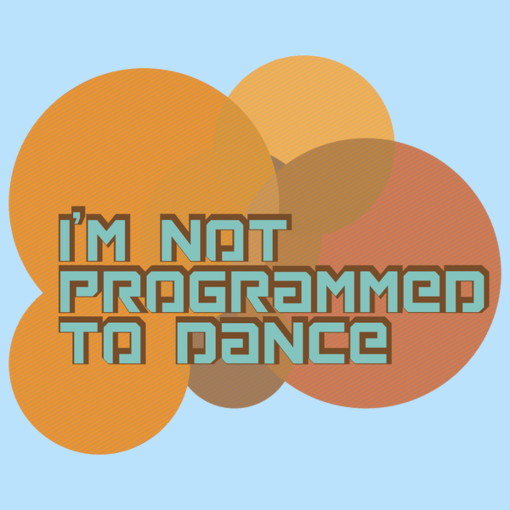 NeatoShop: I'm Not Programmed To Dance