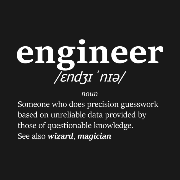 TeePublic: The definition of engineer (White)