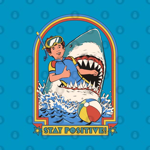 TeePublic: Stay Positive!