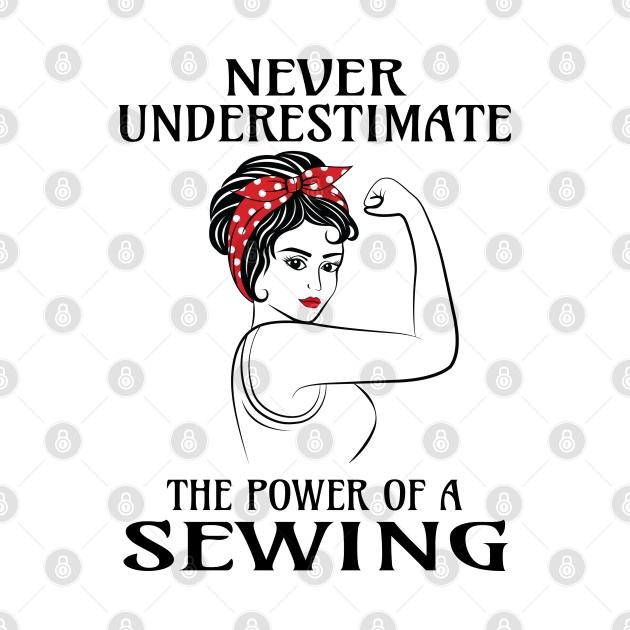 TeePublic: Never Underestimate Sewing