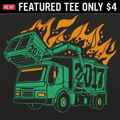 6 Dollar Shirts: Dumpster Truck Fire 2017