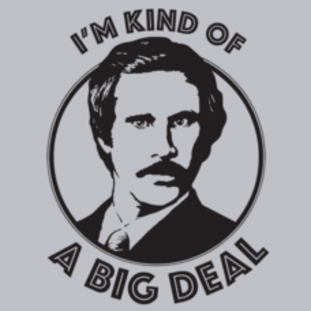 Textual Tees: I'm Kind of a Big Deal
