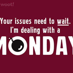 Woot!: Monday in My World