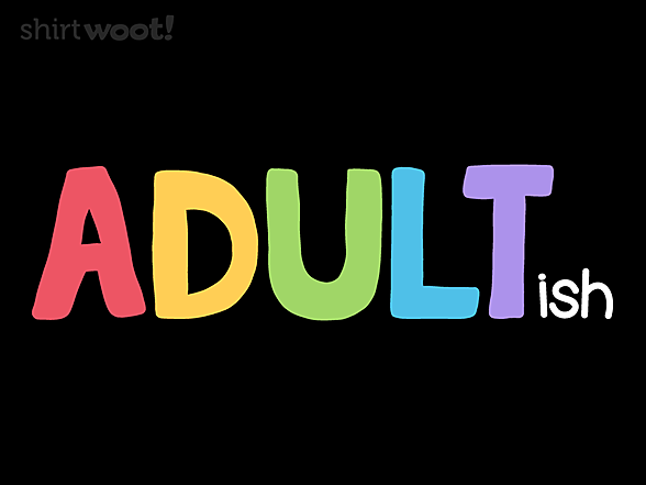 Woot!: Adultish