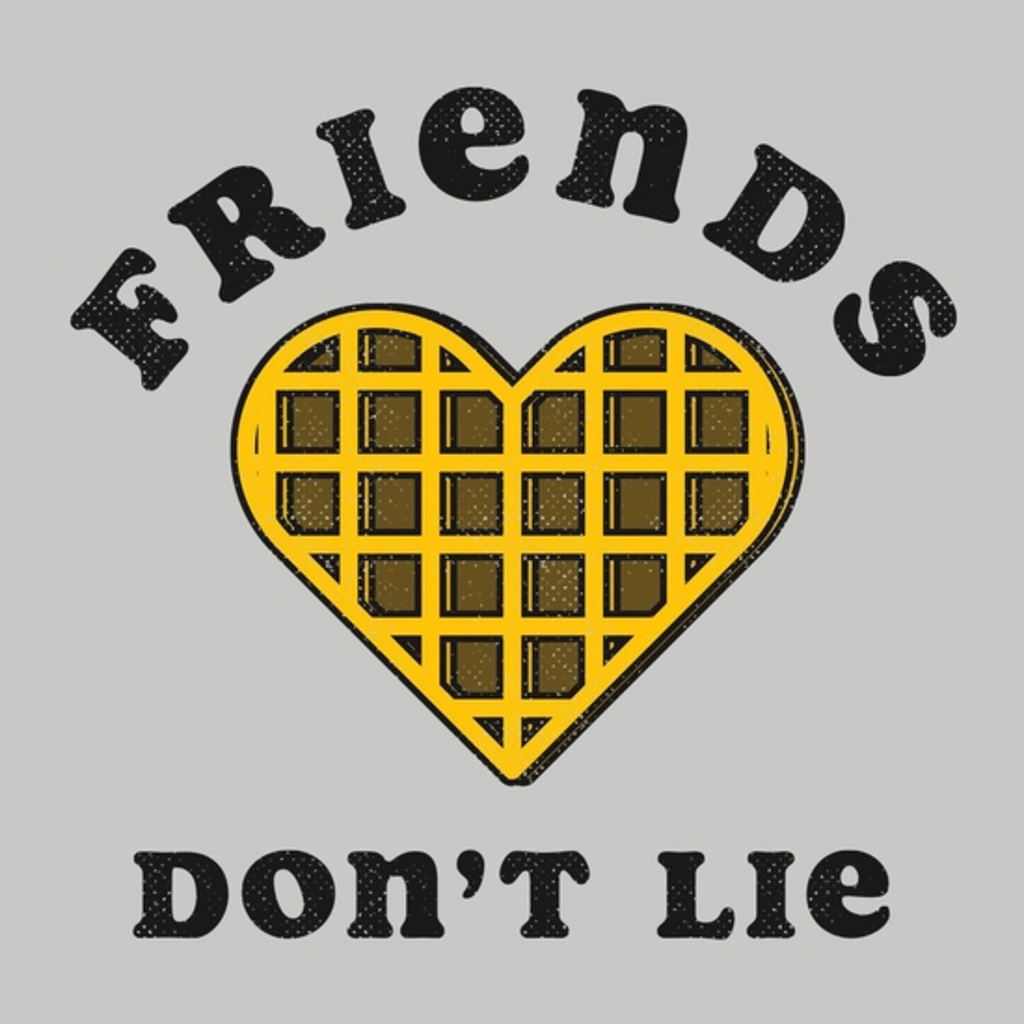 BustedTees: Friends Don't Lie