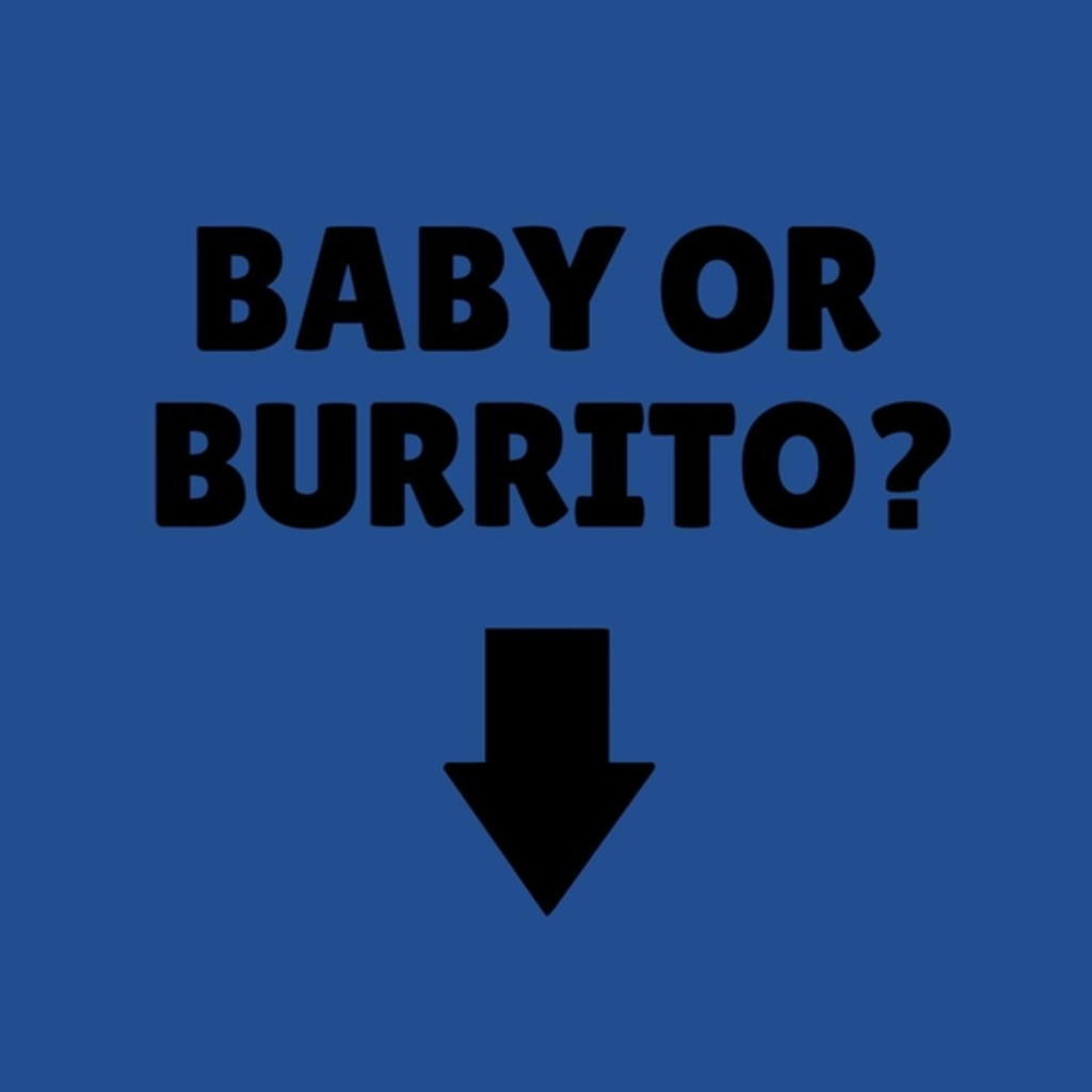 BustedTees: Baby or burrito