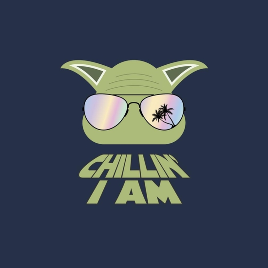 BustedTees: Chillin' I am