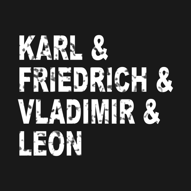 TeePublic: Karl Marx Friedrich Engels Vladimir Lenin Leon Trotzky Marxist Philosophical Fun Gift Shirt for Philosophers Book Lovers Writers Authors Marxists Socialists Communists Book Rats English Teachers Librarians