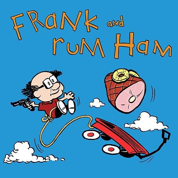 NeatoShop: Frank and Rum Ham (no background)