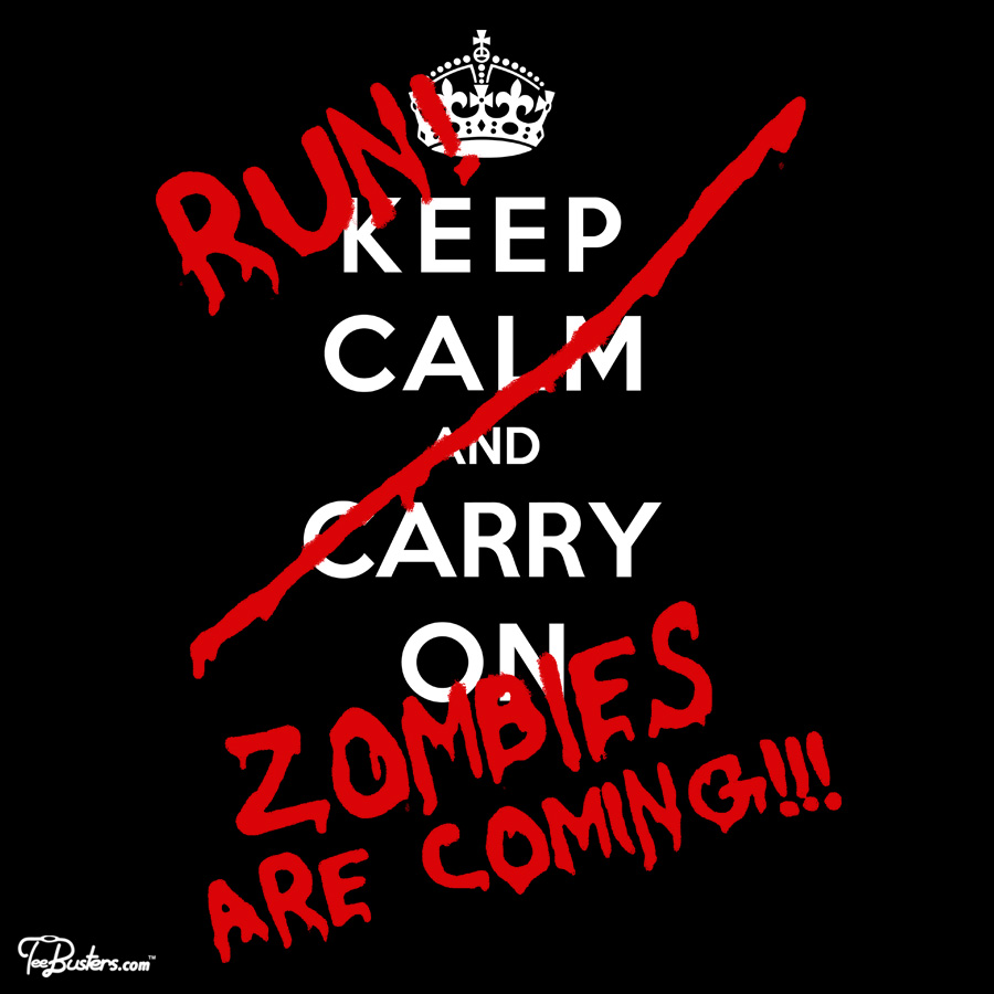 TeeBusters: Keep Calm and Run Zombies Are Coming