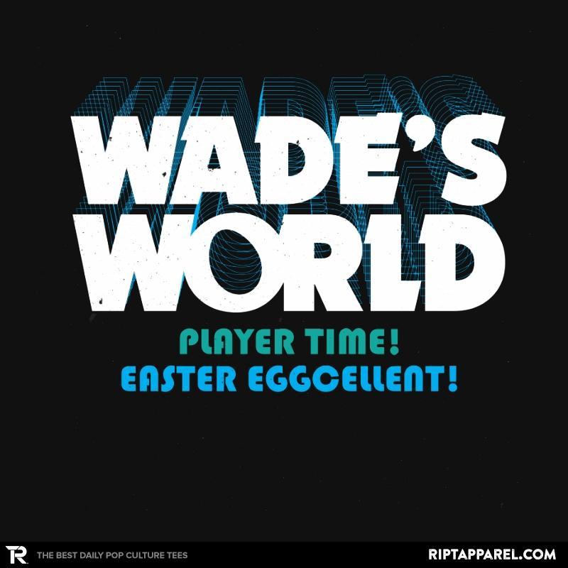 Ript: Wade's World
