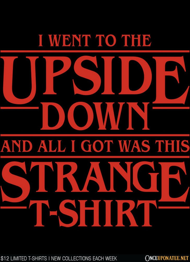 Once Upon a Tee: I Went to the Upside Down