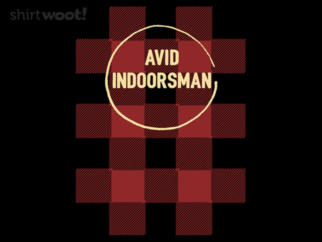 Woot!: Indoorsman