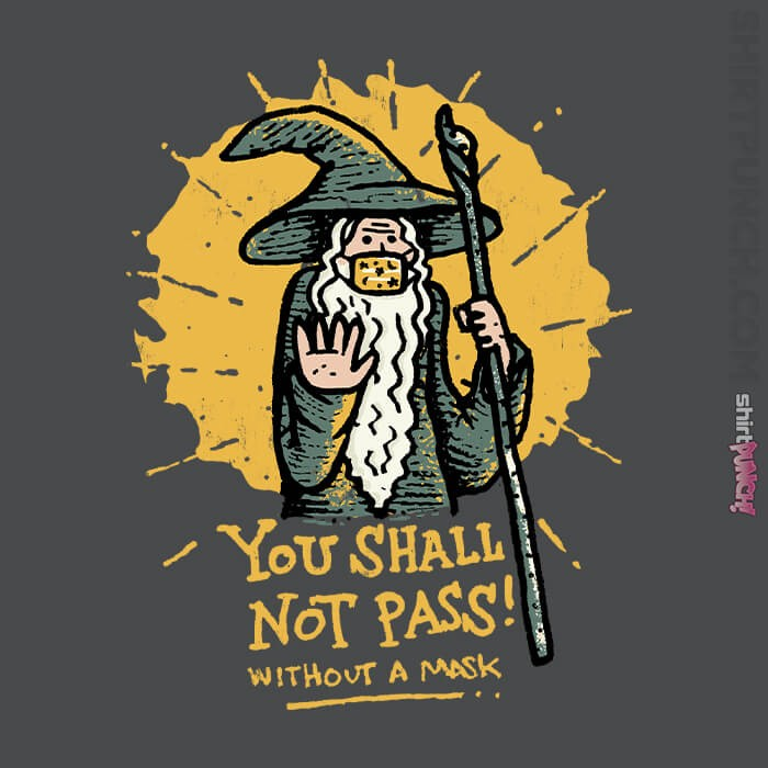 ShirtPunch: You Shall Not Pass Without A Mask