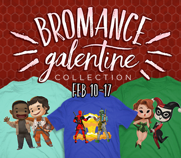 TeeFury: Bromance & Galentines Collection
