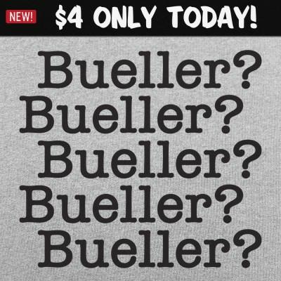 6 Dollar Shirts: Bueller