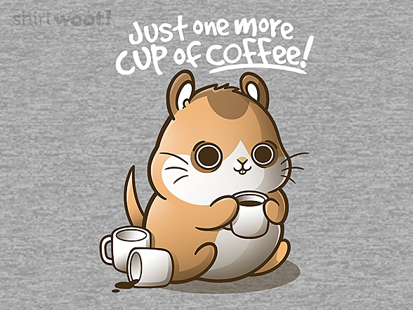 Woot!: One More Cup of Coffee