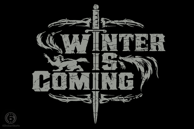 6 Dollar Shirts: Winter Is Coming