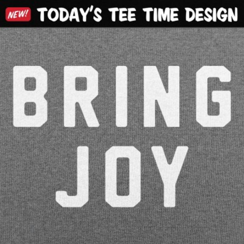 6 Dollar Shirts: Bring Joy