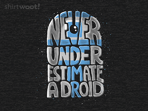 Woot!: Never Underestimate A Droid