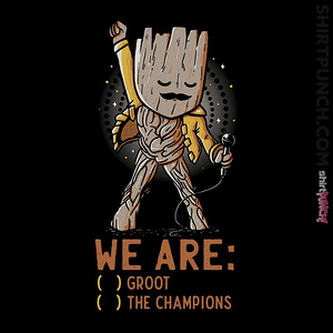 ShirtPunch: We Are Groot The Champions