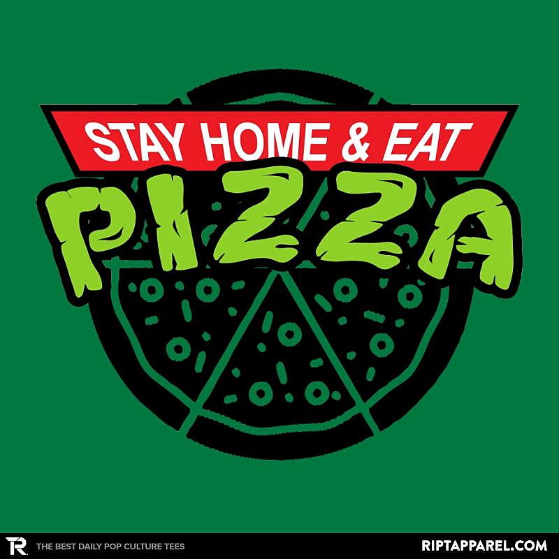 Ript: Stay Home And Eat Pizza
