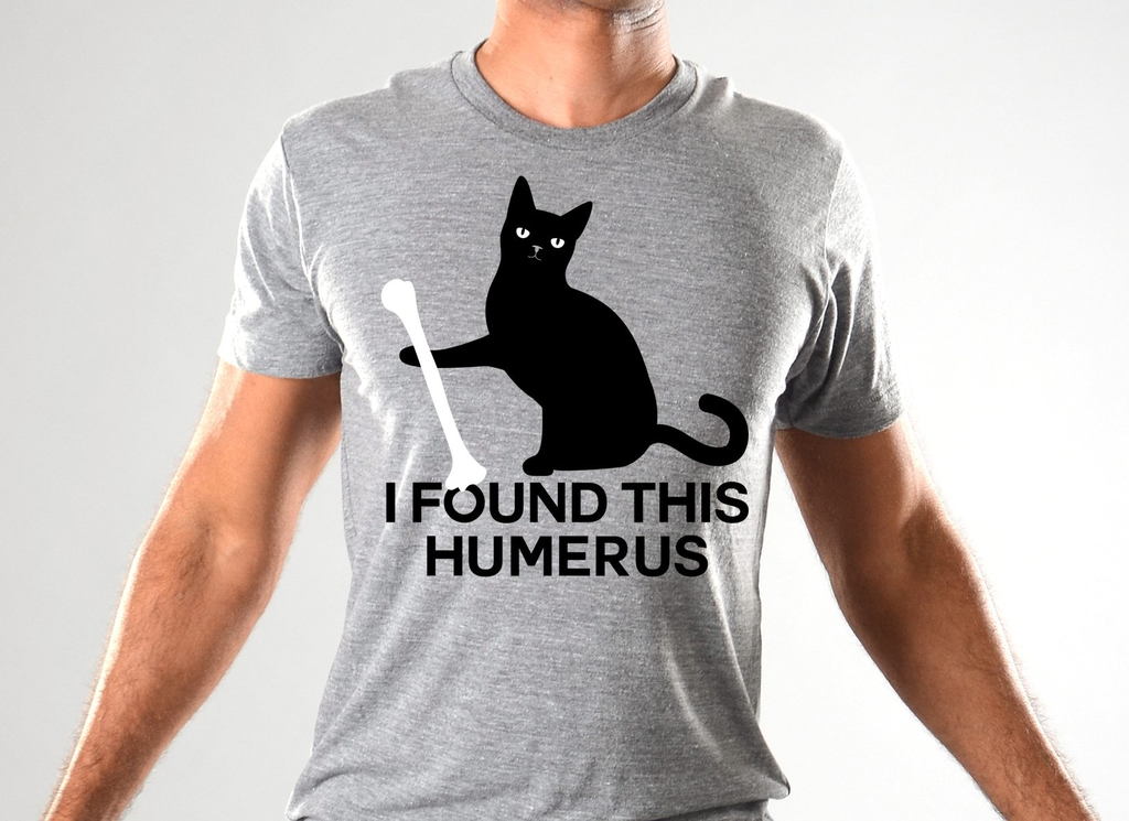 SnorgTees: I Found This Humerus Limited Edition Tri-Blend