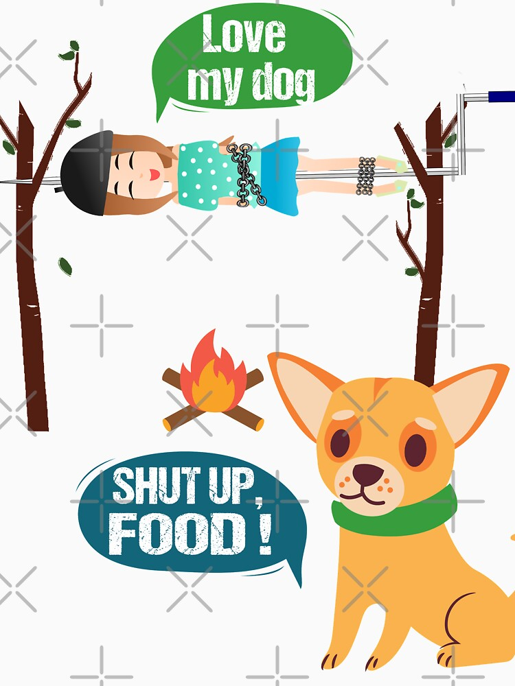 RedBubble: I love my dog. But he really only loves food,