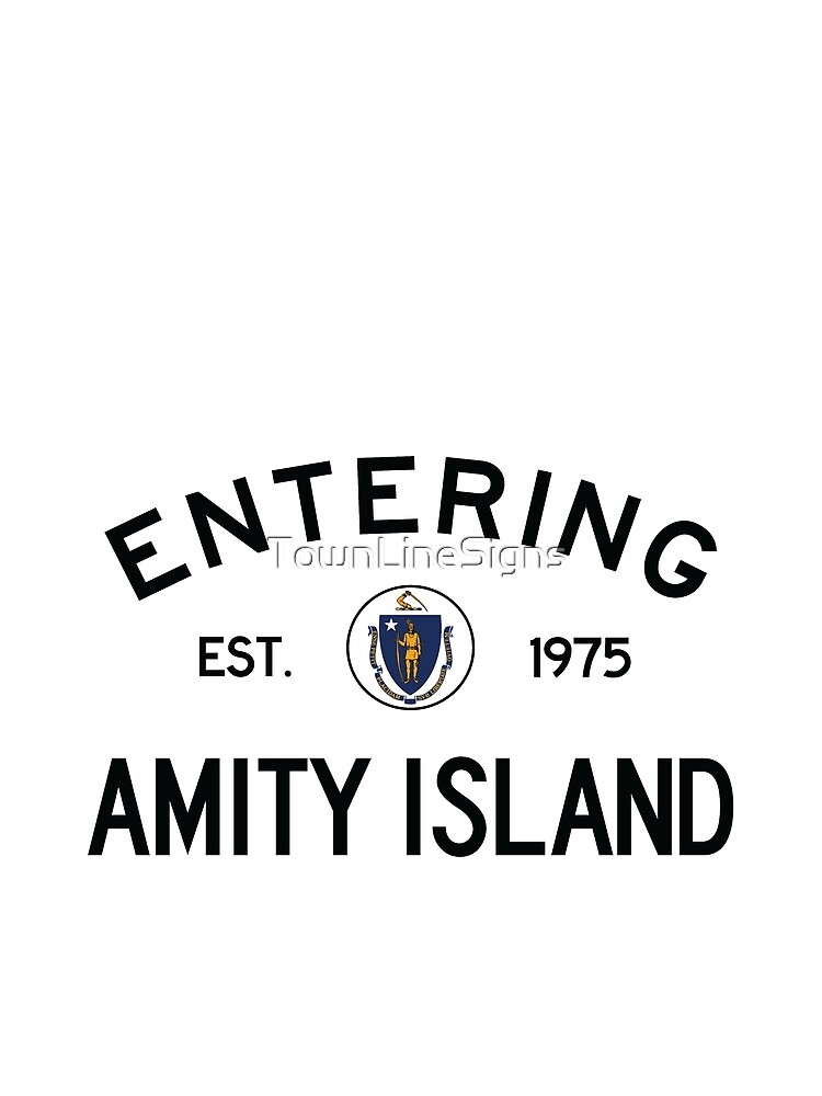 RedBubble: Entering Amity Island, Massachusetts Town Line Sign, WORDS ONLY, in a clean new appearance