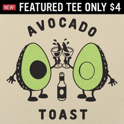 6 Dollar Shirts: Avocado Toast