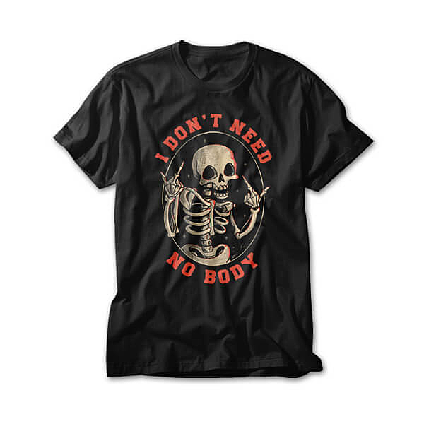 OtherTees: I Dont Need No Body