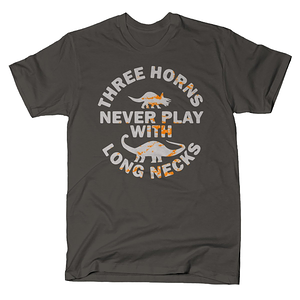 SnorgTees: Three Horns Never Play With Long Necks