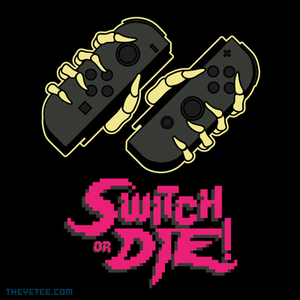 The Yetee: Switch or DIE!