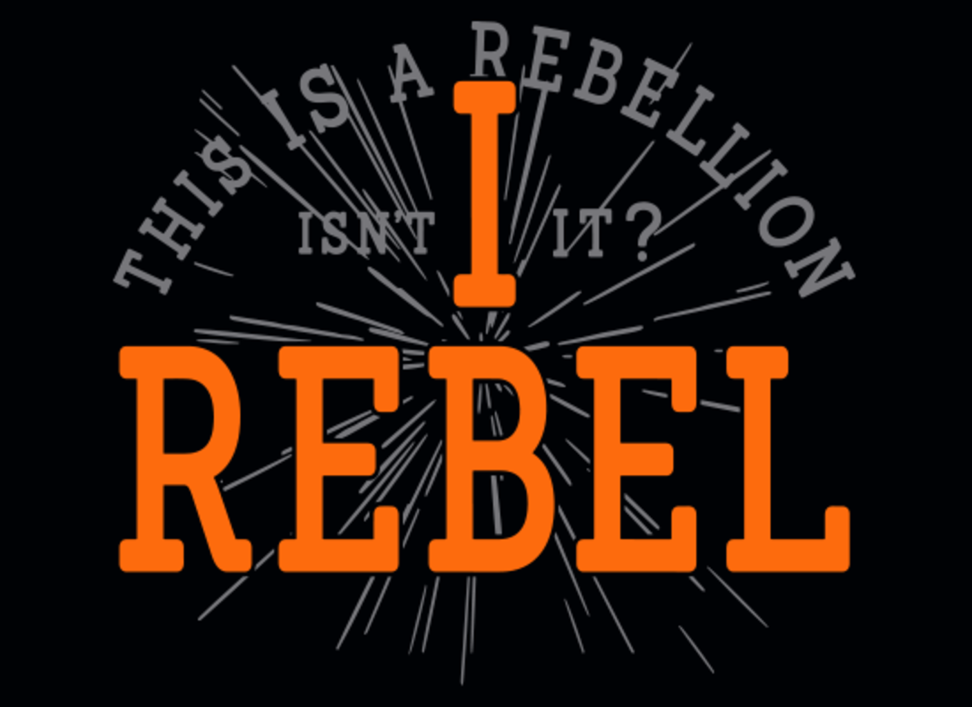 SnorgTees: I Rebel