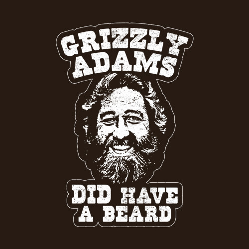 Five Finger Tees: Grizzly Adams Did Have A Beard T-Shirt