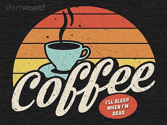 Woot!: I'll Sleep When I'm Dead
