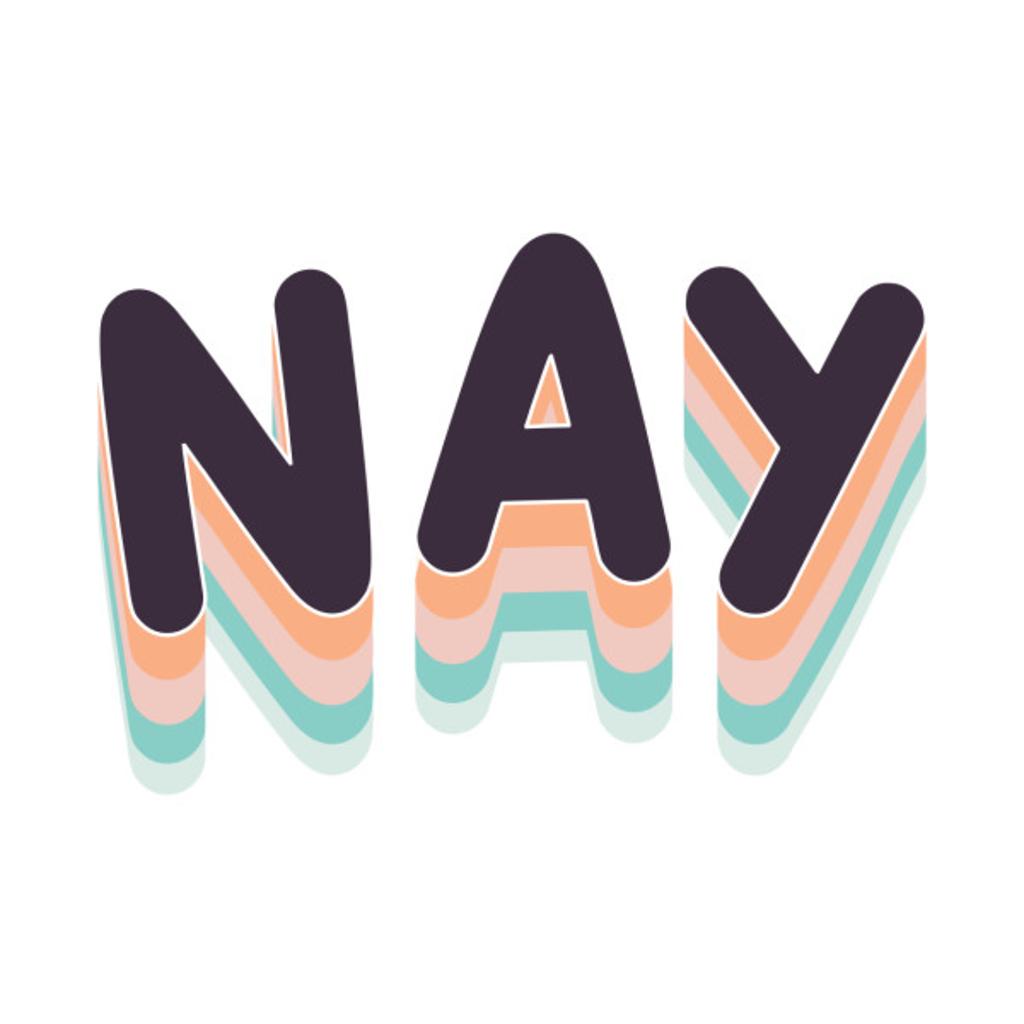 TeePublic: NAY