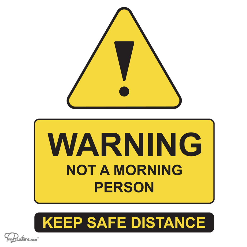 TeeBusters: Warning - not a morning person