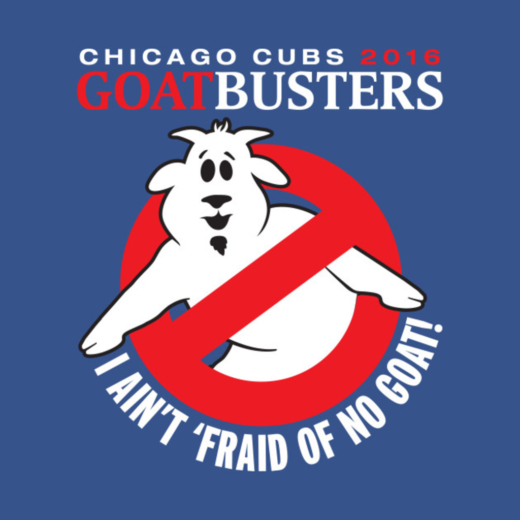 TeePublic: CUBS GOAT-BUSTERS T-Shirt