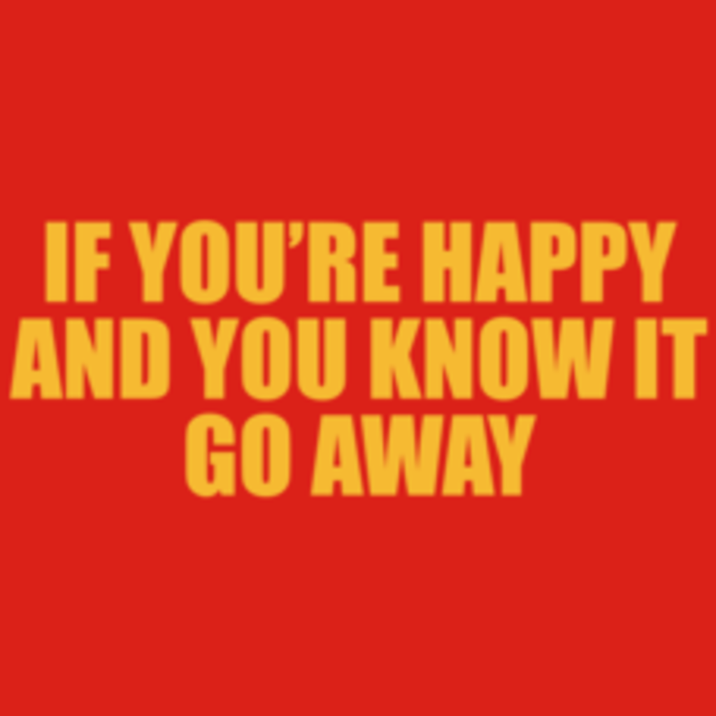 Textual Tees: If Youre Happy And You Know It T-Shirt