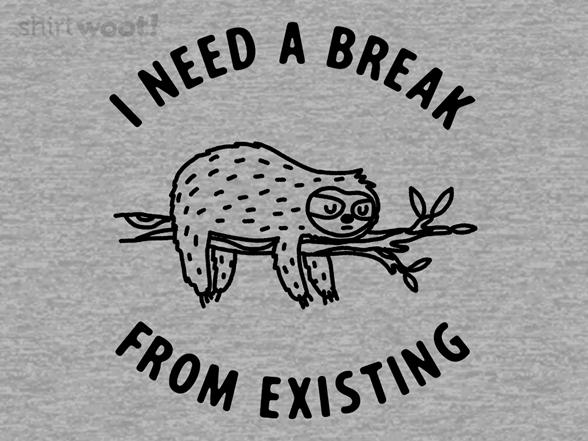 Woot!: I Need a Break