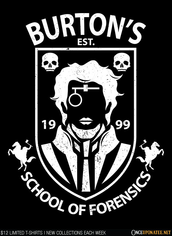 Once Upon a Tee: School of Forensics