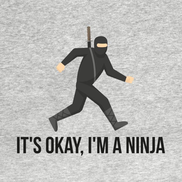 TeePublic: It's okay, I'm a Ninja