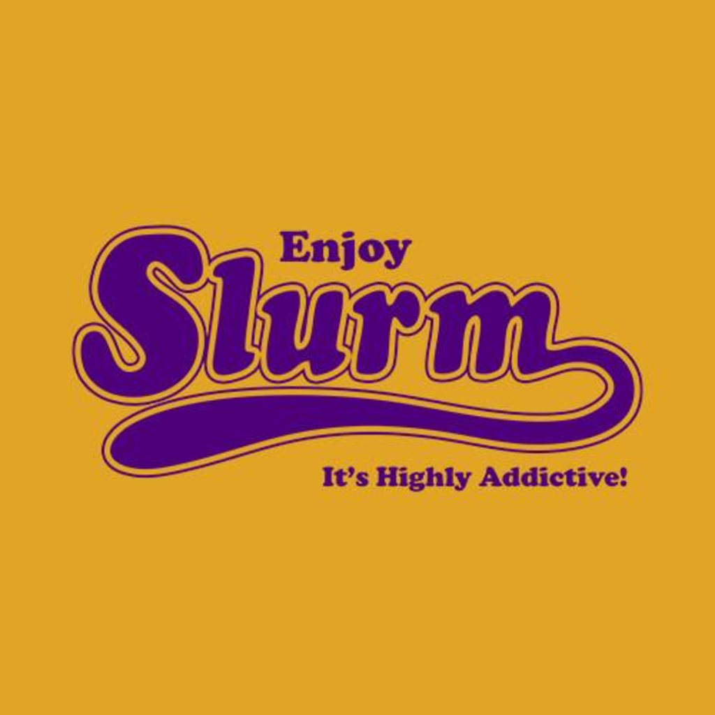 Five Finger Tees: Enjoy Slurm T-Shirt