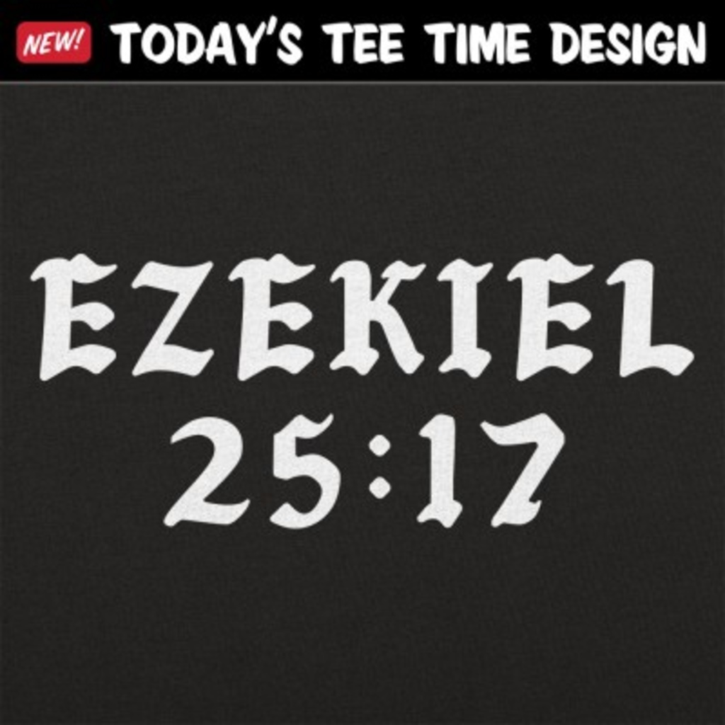 6 Dollar Shirts: Ezekiel 25:17